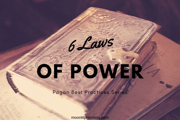 Wiccan list of 6 rules of power